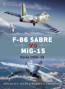 Sabre vs MiG  Korean War air combat adversaries